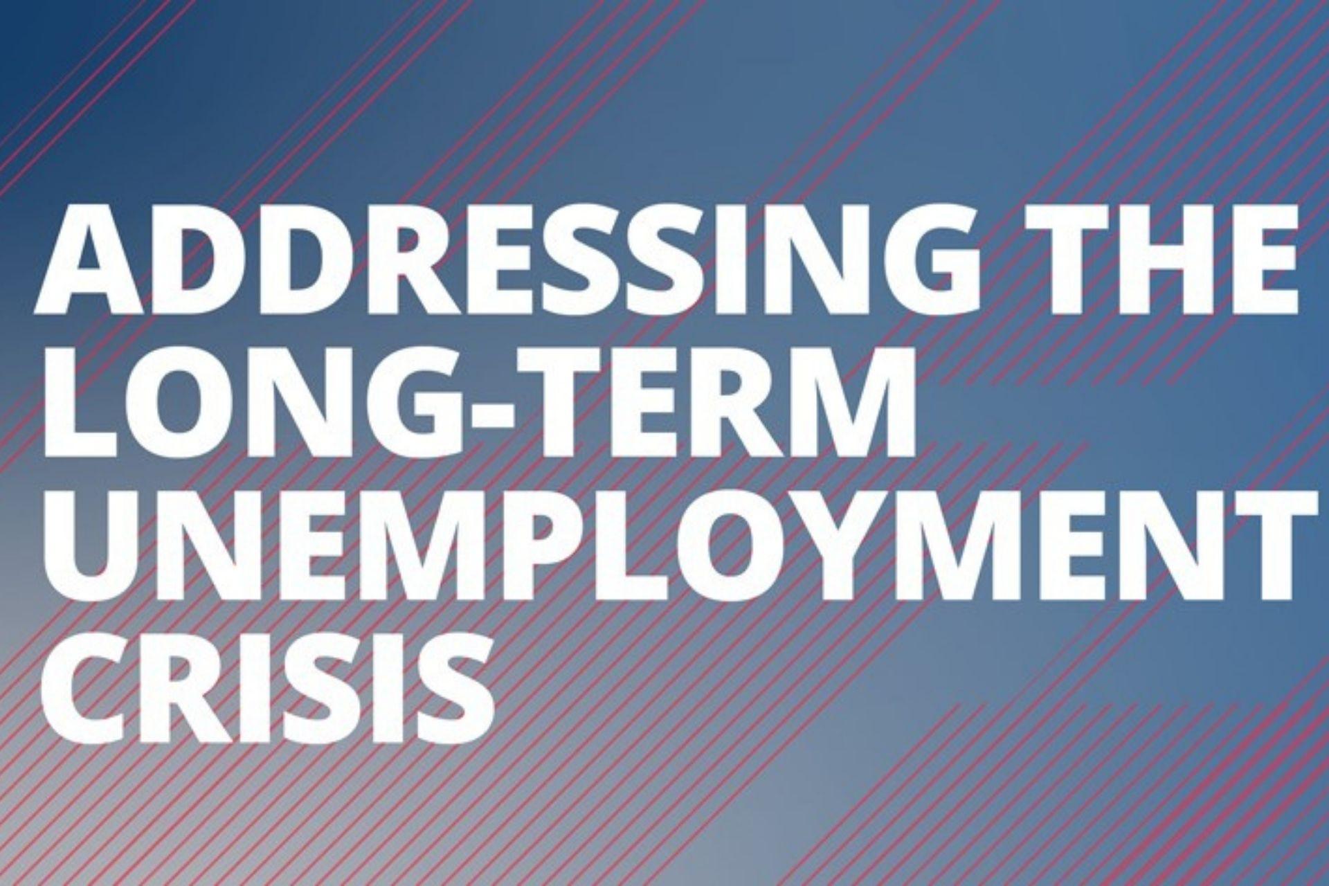 Addressing the long-term unemployment crisis