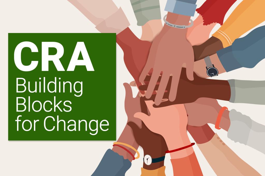 CRA: Building Blocks for Change